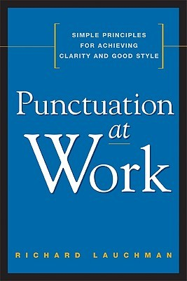 Punctuation at Work by Richard Lauchman