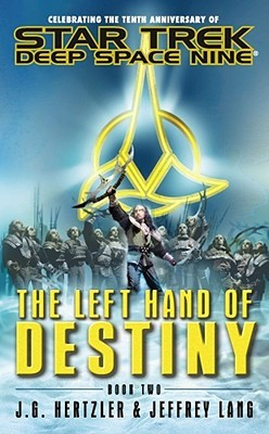 The Left Hand of Destiny, Book Two by J.G. Hertzler