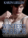 Winter's Warrior: Mark of the Monarch (Winter's Saga, #4)