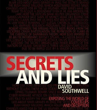 Secrets & Lies : Exposing The World Of Cover-Ups And Deception, Southwell, David
