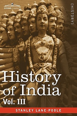 History of India, in Nine Volumes: Vol. III - Mediaeval India from the Mohammedan Conquest to the Reign of Akbar the Great