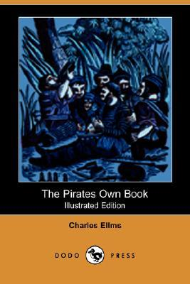The Pirates Own Book (Illustrated Edition) (Dodo Press)