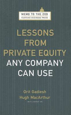 Lessons from Private Equity Any Company Can Use by Orit Gadiesh