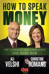 How to Speak Money: Becoming Fluent in the World's Most Important Language