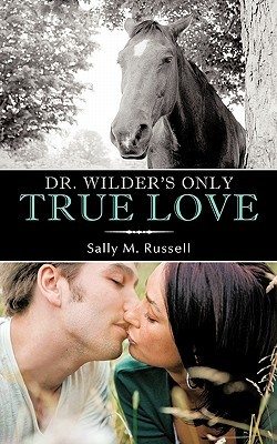 Dr. Wilders Only True Love  by  Sally M. Russell