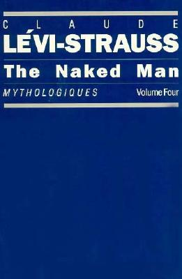 The Naked Man by Claude Lévi-Strauss
