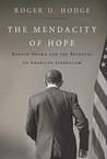 The Mendacity of Hope: Barack Obama and the Betrayal of American Liberalism