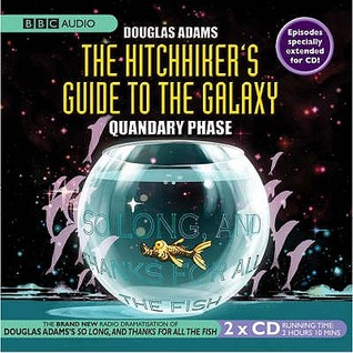 Download for free The Hitchhiker's Guide to the Galaxy: The Quandary Phase (Hitchhiker's Guide: Radio Play #4) PDF