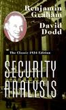 Security Analysis: The Classic 1934 Edition Security Analysis: The Classic 1934 Edition