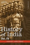 History of India, in Nine Volumes: Vol. IV - Mediaeval India from the Mohammedan Conquest to the Reign of Akbar the Great
