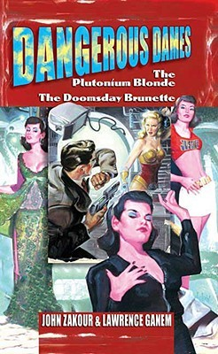 Dangerous Dames by John Zakour