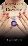 Moonlight on Diamonds by Lydia Storm