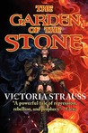 The Garden of the Stone (The Stone Duology, #2)