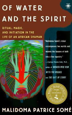 Of Water and the Spirit by Malidoma Patrice Somé