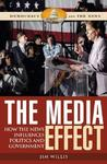 The Media Effect: How the News Influences Politics and Government