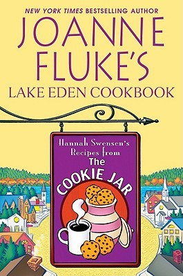 Joanne Fluke's Lake Eden Cookbook Hannah Swensen's Recipes From The Cookie Jar epub download and pdf download