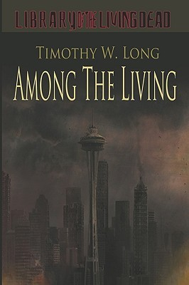 Among the Living by Timothy W. Long