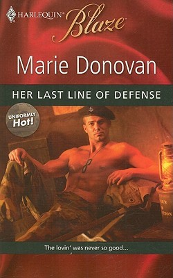 Her Last Line of Defense (Harlequin Blaze, #493) by Marie Donovan