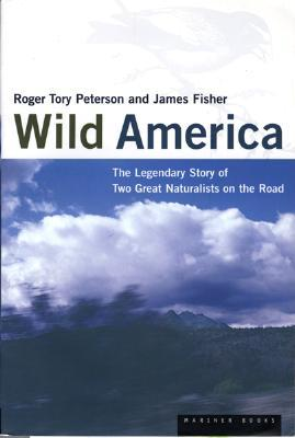 Wild America: The Record of a 30,000 Mile Journey Around the Continent by a Distinguished Naturalist and His British Colleague