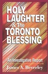 Holy Laughter and the Toronto Blessing: An Investigative Report