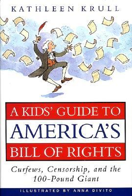 A Kids' Guide to America's Bill of Rights by Kathleen Krull