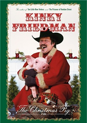 The Christmas Pig by Kinky Friedman