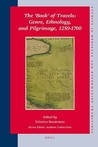 The Book Of Travels: Genre, Ethnology, And Pilgrimage, 1250 1700 (Studies In Medieval And Reformation Traditions)