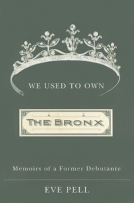 We Used to Own the Bronx by Eve Pell