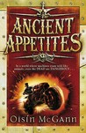 Ancient Appetites (Wildenstern Saga, #1)