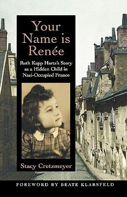 ruth kapp hartz Waltham, ma - an extraordinary first-person story: a hidden childhood in nazi-occupied france.