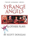 Strange Angels: And Other Plays