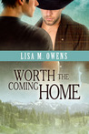 Worth the Coming Home (Love's Value, #1)