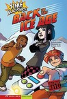 Back to the Ice Age (Time Blasters) (Graphic Sparks)