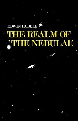 The Realm of the Nebulae by Edwin Powell Hubble