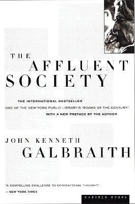 The Affluent Society by John Kenneth Galbraith