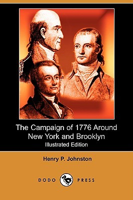 The Campaign of 1776 Around New York and Brooklyn (Illustrated Edition) (Dodo Press)