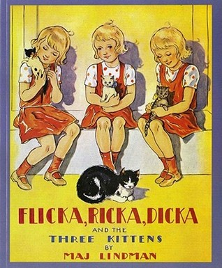 Flicka, Ricka, Dicka and the Three Kittens by Maj Lindman