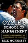 Ozzie's School of Management: Lessons from the Dugout, the Clubhouse, and the Doghouse