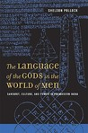 The Language of the Gods in the World of Men: Sanskrit, Culture, and Power in Premodern India