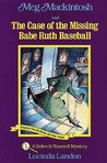 Meg Mackintosh and the Case of the Missing Babe Ruth Baseball: A Solve-It-Yourself Mystery