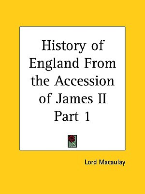History of England from the Accession of James II Part 1 by Thomas Babington Macaulay