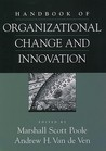 Handbook of Organizational Change and Innovation by Marshal Scott Poole