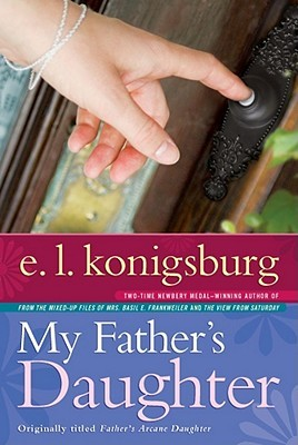 My Father's Daughter by E.L. Konigsburg