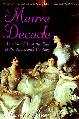 The Mauve Decade: American Life at the End of the Nineteenth Century