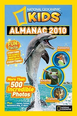 National Geographic Kids Almanac 2010 by National Geographic Society