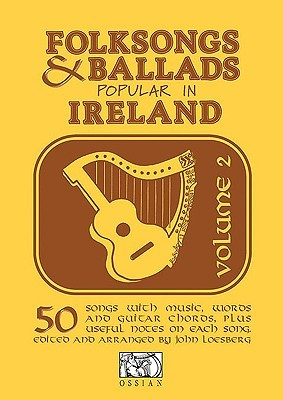 Folksongs & Ballads Popular in Ireland: Volume 2 (Folksongs and Ballands Popular in Ireland #2)