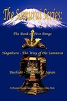The Samurai Series: The Book of Five Rings, Hagakure -The Way of the Samurai & Bushido - The Soul of Japan