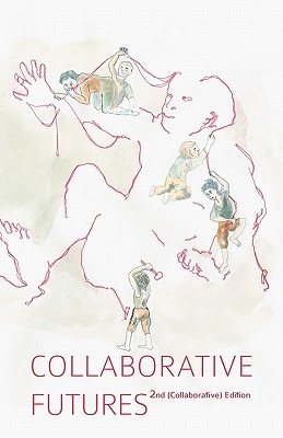 Collaborative Futures: A Book about the Future of Collaboration, Written Collaboratively