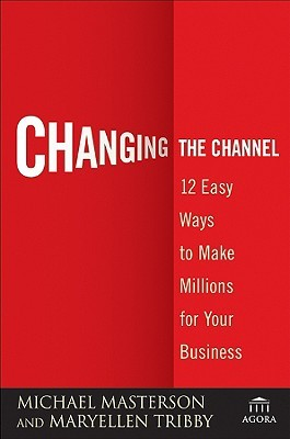 Changing the Channel by Michael Masterson