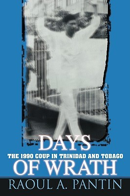 Days of Wrath: The 1990 Coup in Trinidad and Tobago